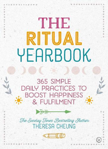 The Ritual Yearbook: 365 Simple Daily Practices to Boost Happiness & Fulfilment (Paperback)