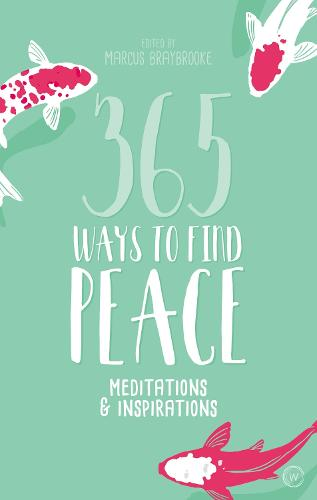 365 Ways to Find Peace: Meditations & Inspirations  (Paperback)