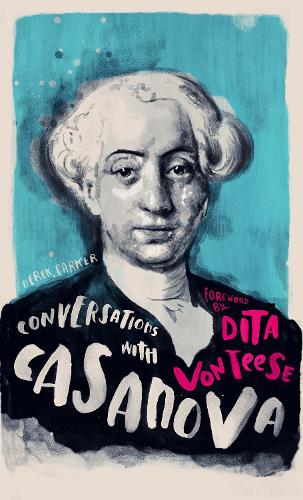 Conversations with Casanova: A Fictional Dialogue Based on Biographical Facts (Hardback)
