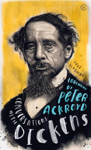 Conversations with Dickens: A Fictional Dialogue Based on Biographical Facts (Hardback)