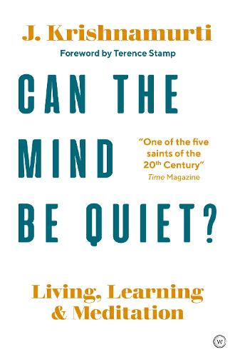 Can The Mind Be Quiet?: Living, Learning and Meditation (Paperback)