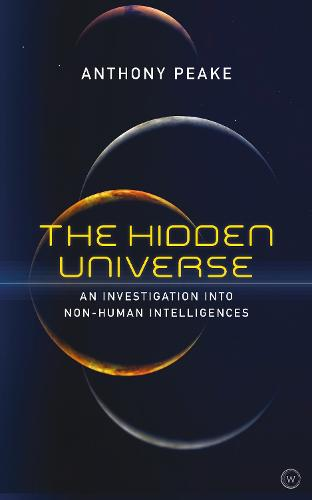 The Hidden Universe: An Investigation into Non-Human Intelligences (Paperback)