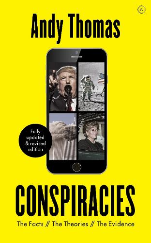 Conspiracies: The Facts. The Theories. The Evidence [Fully revised, new edition] (Paperback)