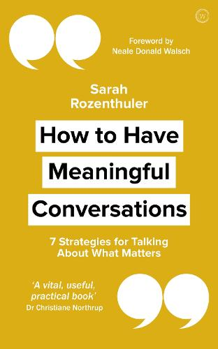 How to Have Meaningful Conversations: 7 Strategies for Talking About What Matters (Paperback)
