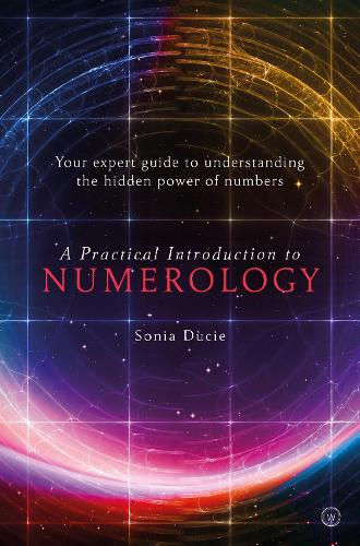 A Practical Introduction to Numerology: Your Expert Guide to Understanding the Hidden Power of Numbers - Watkins Essentials (Paperback)