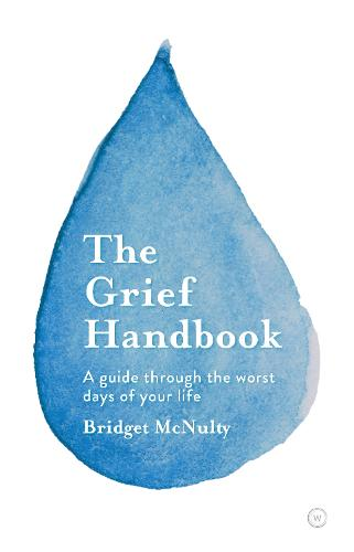 The Grief Handbook: A guide through the worst days of your life<br> (Paperback)