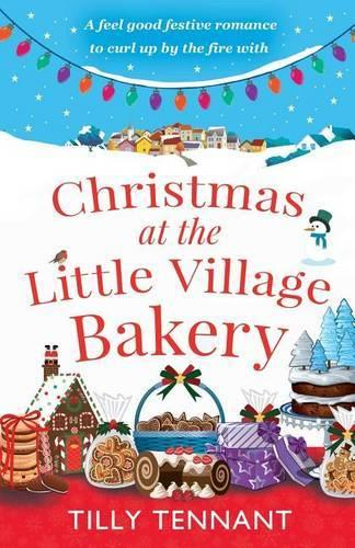 Christmas at the Little Village Bakery: A Feel Good Festive Romance to Curl Up by the Fire with - Honeybourne 2 (Paperback)