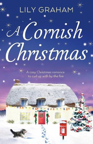 A Cornish Christmas: A Cosy Christmas Romance to Curl Up with by the Fire (Paperback)