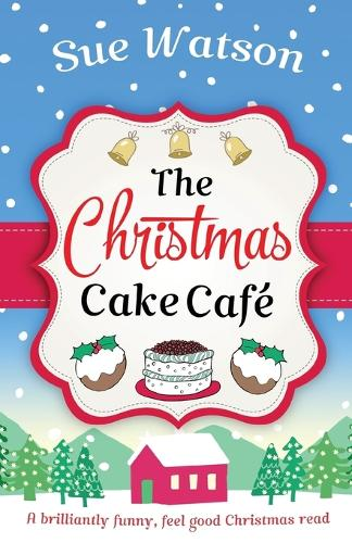 The Christmas Cake Cafe: A Brilliantly Funny Feel Good Christmas Read (Paperback)