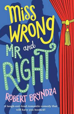 Miss Wrong and Mr Right: A laugh-out-loud romantic comedy that will have you hooked! (Paperback)