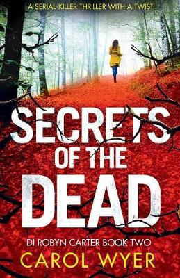 Secrets of the Dead: A Serial Killer Thriller That Will Have You Hooked - Detective Robyn Carter Crime Thriller 2 (Paperback)