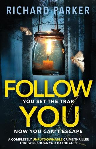 Follow You: A Completely Unputdownable Crime Thriller with Nail-Biting Mystery and Suspense (Paperback)