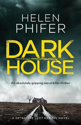 Dark House - Detective Lucy Harwin Crime Thriller 1 (Paperback)