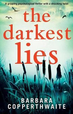 The Darkest Lies: A Gripping Psychological Thriller with a Shocking Twist (Paperback)