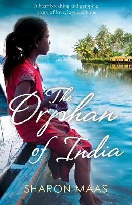 The Orphan of India: A Heartbreaking and Gripping Story of Love, Loss and Hope (Paperback)