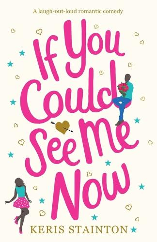 If You Could See Me Now: A Laugh Out Loud Romantic Comedy (Paperback)