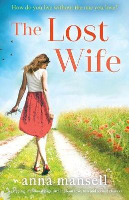 The Lost Wife: A gripping, emotional page turner about love, loss and second chances (Paperback)