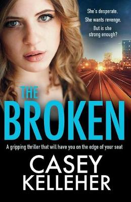 The Broken: A Gripping Thriller That Will Have You on the Edge of Your Seat (Paperback)