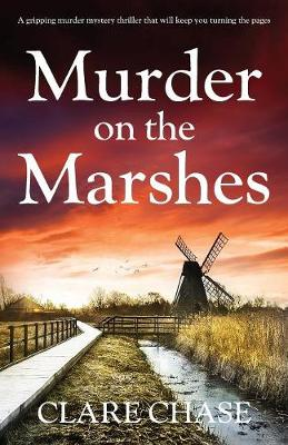Murder on the Marshes: A gripping murder mystery thriller that will keep you turning the pages - Tara Thorpe Mystery 1 (Paperback)