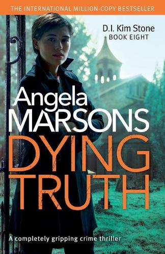 Dying Truth: A Completely Gripping Crime Thriller - Detective Kim Stone 8 (Paperback)