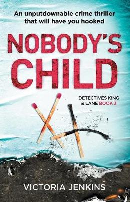 Nobody's Child: An Unputdownable Crime Thriller That Will Have You Hooked - Detectives King and Lane 3 (Paperback)