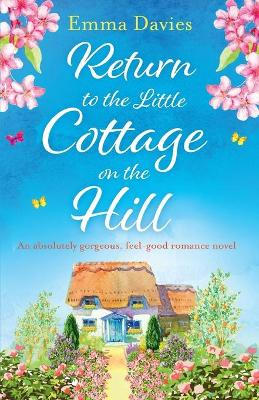 Return to the Little Cottage on the Hill: An Absolutely Gorgeous, Feel Good Romance Novel - Little Cottage 3 (Paperback)