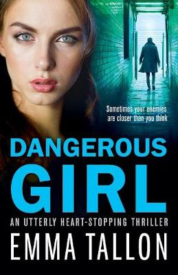 Dangerous Girl: An Utterly Heart-Stopping Thriller (Paperback)