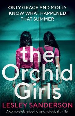 The Orchid Girls: A completely gripping psychological thriller (Paperback)