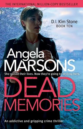 Dead Memories: An addictive and gripping crime thriller - Detective Kim Stone Crime Thriller 10 (Paperback)
