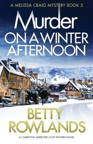Murder on a Winter Afternoon: A Completely Addictive Cozy Mystery Novel - Melissa Craig Mystery 5 (Paperback)