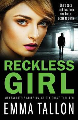 Reckless Girl: An absolutely gripping, gritty crime thriller (Paperback)