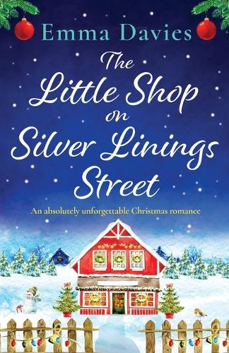 The Little Shop on Silver Linings Street: An absolutely unforgettable Christmas romance (Paperback)