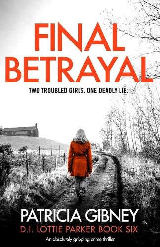 Final Betrayal: An Absolutely Gripping Crime Thriller - Detective Lottie Parker 6 (Paperback)
