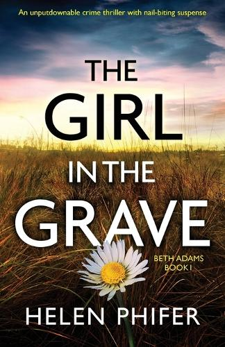 The Girl in the Grave - Beth Adams 1 (Paperback)