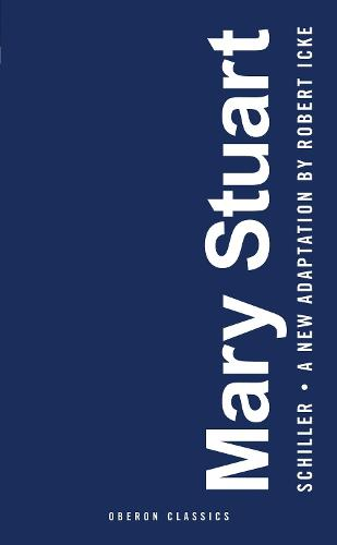Mary Stuart: Adapted by Robert Icke (Paperback)
