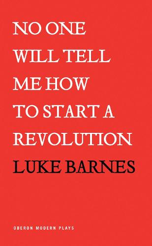 No One Will Tell Me How To Start a Revolution (Paperback)