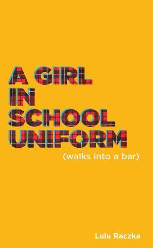 A Girl In School Uniform (Walks into a Bar) (Paperback)