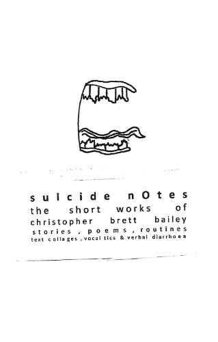 suicide notes: the short works of christopher brett bailey (Paperback)