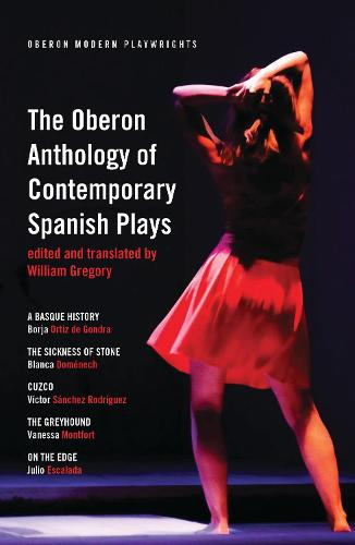 The Oberon Anthology of Contemporary Spanish Plays (Paperback)