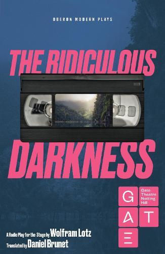 The Ridiculous Darkness - Oberon Modern Plays (Paperback)