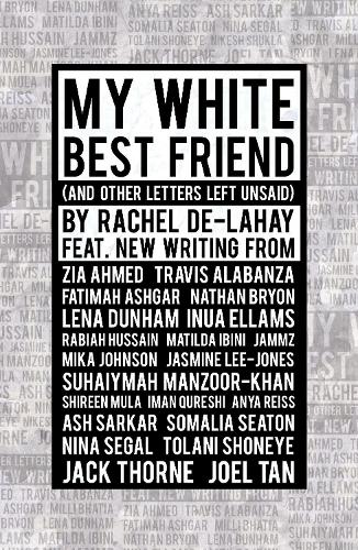 My White Best Friend: (And Other Letters Left Unsaid) (Paperback)