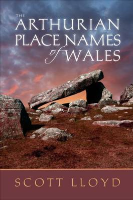 The Arthurian Place Names of Wales (Paperback)