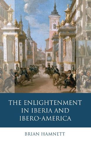 The Enlightenment in Iberia and Ibero-America (Hardback)