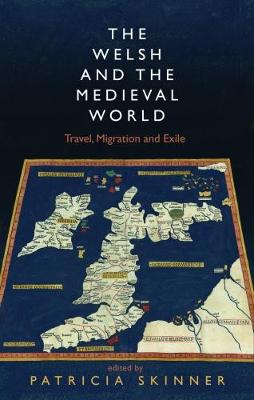 The Welsh and the Medieval World: Travel, Migration and Exile (Paperback)