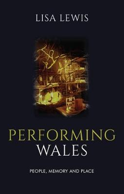 Performing Wales: People, Memory and Place (Paperback)