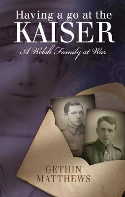 Having a Go at the Kaiser: A Welsh Family at War (Paperback)