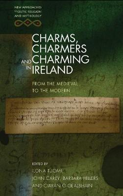 Charms, Charmers and Charming in Ireland: From the Medieval to the Modern (Paperback)
