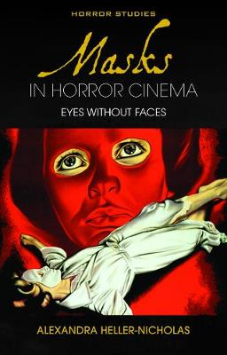 Masks in Horror Cinema: Eyes Without Faces (Paperback)
