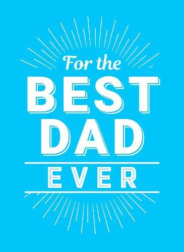 For the Best Dad Ever (Hardback)