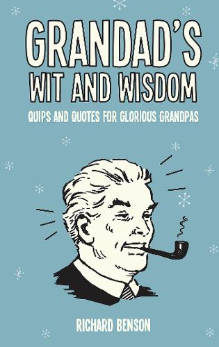 Cover Grandad's Wit and Wisdom: Quips and Quotes for Glorious Grandpas
